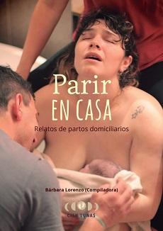 """Llega el libro """"Parir en Casa"""", compilado por Bárbara Lorenzo*"""