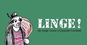 Linge! (unipersonal payaso linyera)
