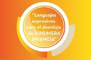 """Jornada """"Lenguajes expresivos para el abordaje de la Primera Infancia"""""""