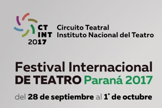 Destacada programación en  el Festival Internacional de Teatro - Paraná 2017